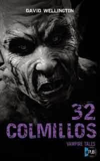 32 colmillos de David Wellington