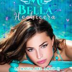 Mi Bella Hechicera (La magia del amor 2)