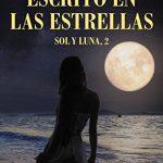 Escrito en las estrellas: Sol y Luna 2