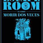 Escape Room. El libro: Morir dos veces