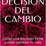 A UNA DECISIÓN DEL CAMBIO
