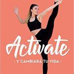 Actívate: Y cambiará tu vida