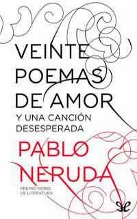 Pablo neruda 20 poemas amor y una cancion desesperada pdf reader