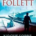 Noche sobre las aguas de Ken Follett