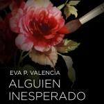 Alguien inesperado de Eva P. Valencia