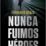 Nunca fuimos héroes